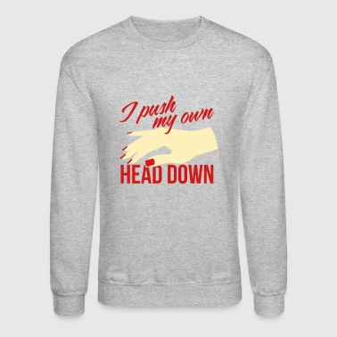 Blasen I push my own head down - Crewneck Sweatshirt