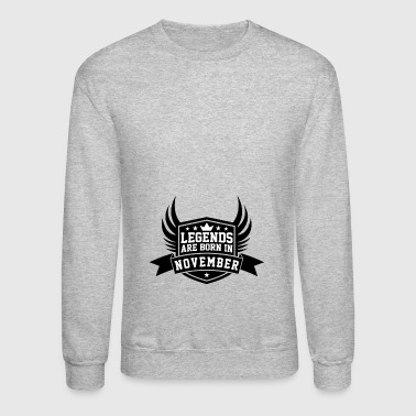 Legends Are Born in November | November Birthdays - Crewneck Sweatshirt