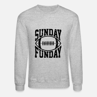 Sunday Fun Day Sunday Funday - Best Football Fun Sunday Statement - Crewneck Sweatshirt
