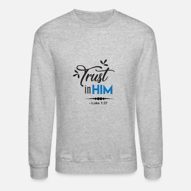 Luke Skywalker trust in him luke - Crewneck Sweatshirt