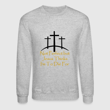 To Die For - Crewneck Sweatshirt