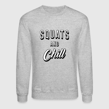 Squats And Chill - Crewneck Sweatshirt