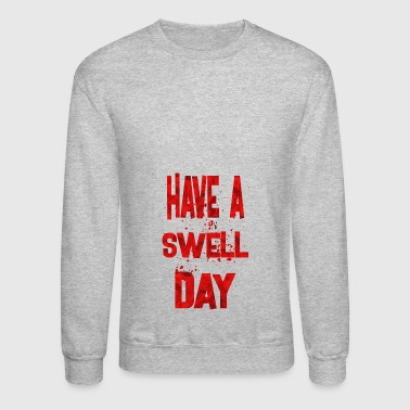 have a swell day 2 - Crewneck Sweatshirt