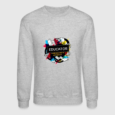 Educator EDUCATOR - Crewneck Sweatshirt