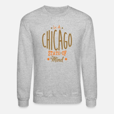 Windy City Chicago State of Mind Apparel Clothing  - Crewneck Sweatshirt