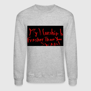 My Worship - Crewneck Sweatshirt