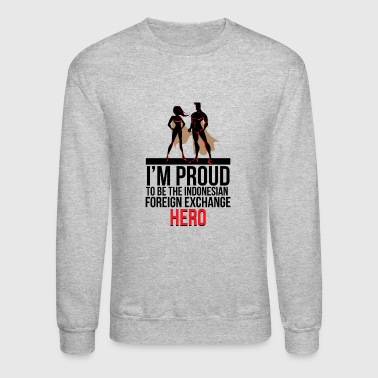 Foreign PROUD TO BE INDONESIAN FOREIGN EXCHANGE - Crewneck Sweatshirt