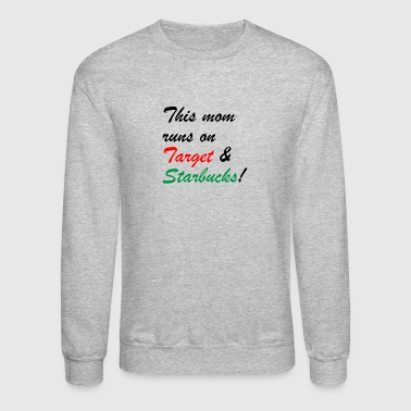 Target and Starbucks! - Crewneck Sweatshirt