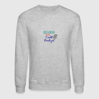 Credit Analyst - Crewneck Sweatshirt