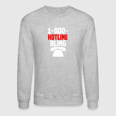 Bling Bling Hotline Bling - Crewneck Sweatshirt