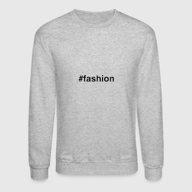 #fashion - Crewneck Sweatshirt