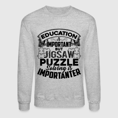 Jigsaw Puzzle Sowing Is Importanter Shirt - Crewneck Sweatshirt
