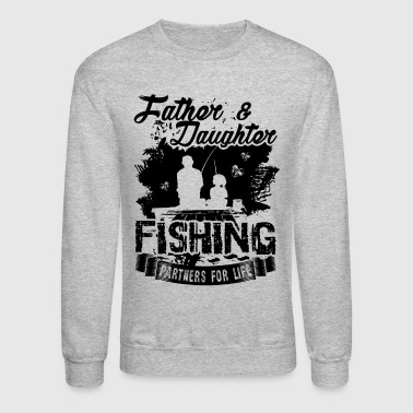 Father And Daughter Fishing Partners Shirt - Crewneck Sweatshirt