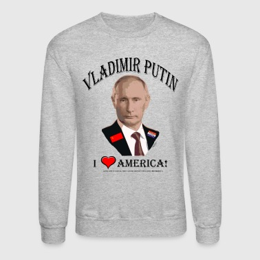 PUTIN:  I LOVE AMERICA! (Satire!) - Crewneck Sweatshirt