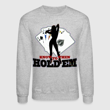 poker_know_when_to_hold_em_tees - Crewneck Sweatshirt
