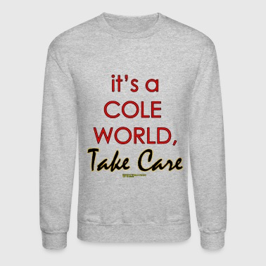 Cole World, Take Care - Crewneck Sweatshirt