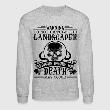landscape Serious Injury Or Death May Occur Shirt - Crewneck Sweatshirt