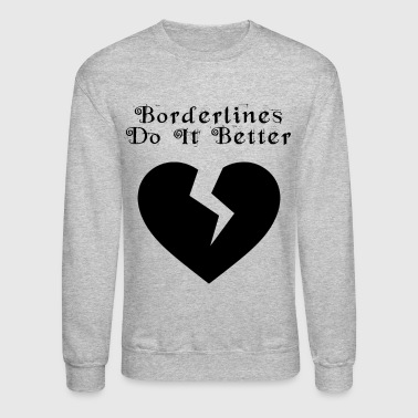 Borderlines Do It Better - Crewneck Sweatshirt