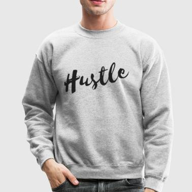 Hustle - Crewneck Sweatshirt