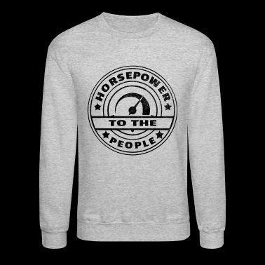 Horsepower To The People Speedometer Design - Crewneck Sweatshirt