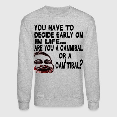 Are You a Cannibal? - Crewneck Sweatshirt