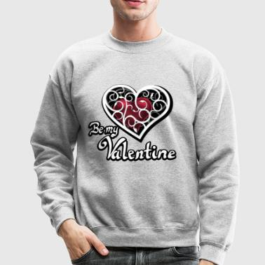 Valentine's Day, Be my Valentine - Crewneck Sweatshirt