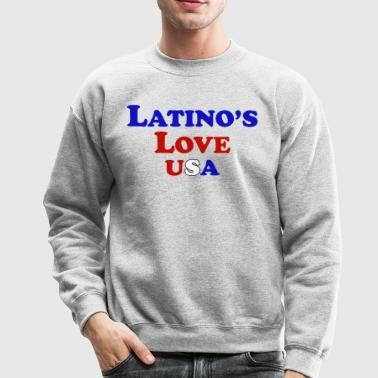 Latino's Love T Shirt - Crewneck Sweatshirt