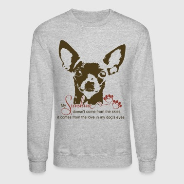 Chihuahua Dog My Sunshine - Crewneck Sweatshirt