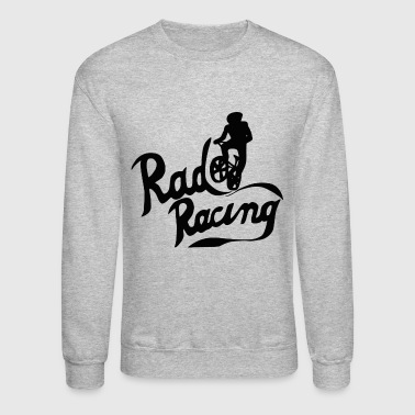 Rad Racing - Crewneck Sweatshirt