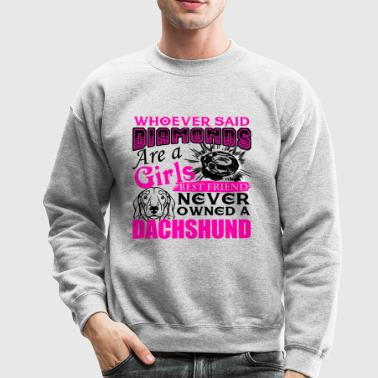Dachshund Best Friend Never Owned Shirt - Crewneck Sweatshirt