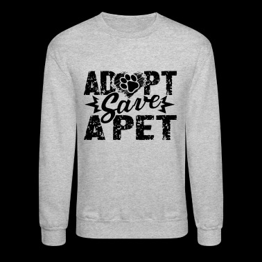 Pet Adoption Save A Pet Shirt - Crewneck Sweatshirt