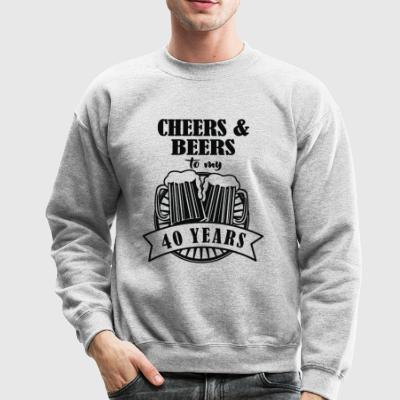 Cheers and Beers Cheers to 40 Years - Crewneck Sweatshirt