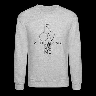 CHRISTIANITY LOVE JESUS DIED FOR ME CHRISTIAN GIRL - Crewneck Sweatshirt