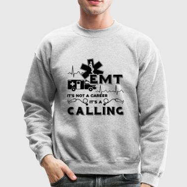 EMT It's Is Not A Career Shirt - Crewneck Sweatshirt