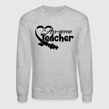 Autism Awareness Teacher Shirt - Crewneck Sweatshirt