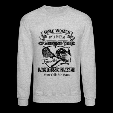 Lacrosse Player Shirt - Lacrosse Player T shirt - Crewneck Sweatshirt