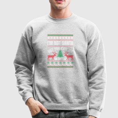 Not Santa But You Can Sit On My Lap Ugly Christmas - Crewneck Sweatshirt
