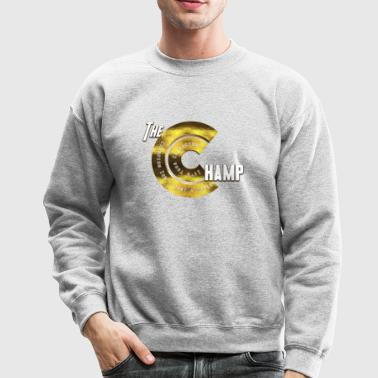 The Champ - Crewneck Sweatshirt