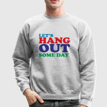 hang out - Crewneck Sweatshirt