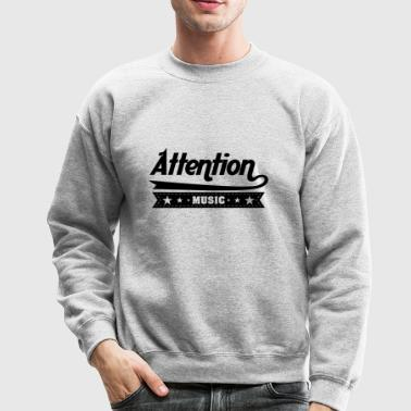 Attention - Crewneck Sweatshirt