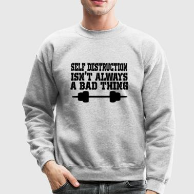 self destruction - Crewneck Sweatshirt