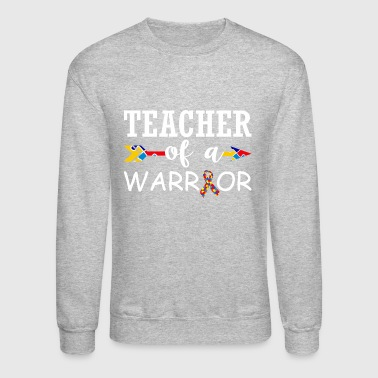 Teacher Of A Warrior Autism Awareness - Crewneck Sweatshirt