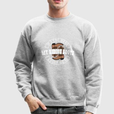 With Equestrian Riding Boots Funny Horse Gift - Crewneck Sweatshirt