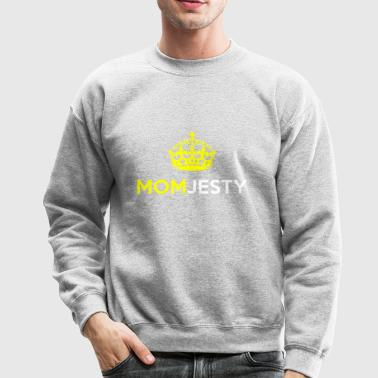 Momjesty Mom, her Majesty I Funny Mothers Day Gift - Crewneck Sweatshirt