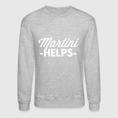 Martini helps - Crewneck Sweatshirt