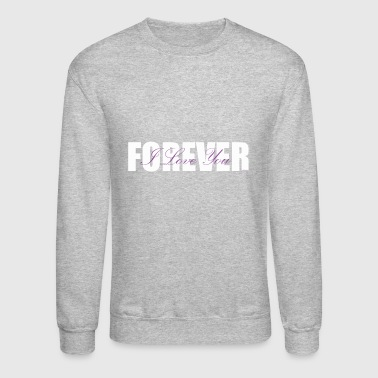 I LOVE YOU FOREVER Purple and White - Crewneck Sweatshirt