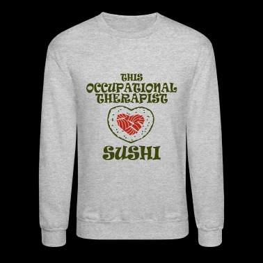 Occupational therapist - this occupational thera - Crewneck Sweatshirt