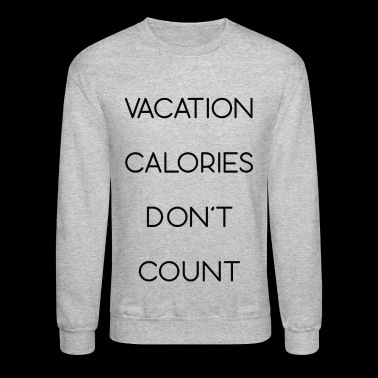 Vacation Calories - Crewneck Sweatshirt