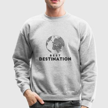 Best destination - Crewneck Sweatshirt