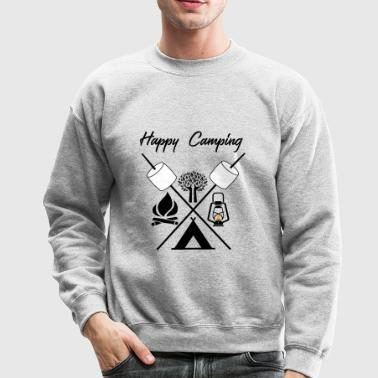 Happy Camping - Funny Camp Shirt - Crewneck Sweatshirt